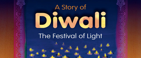 A Story Of Diwali - The Festival Of Light