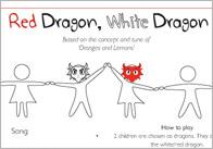 Red Dragon, White Dragon Game Idea
